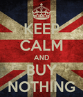 KEEP CALM AND BUY NOTHING